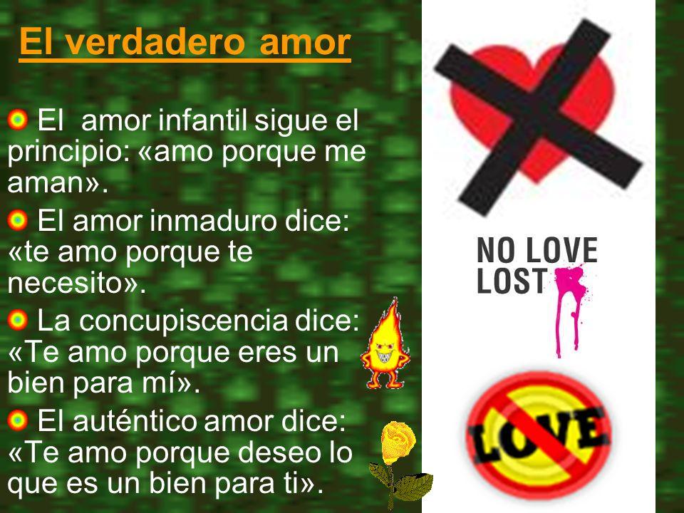El verdadero amor El amor infantil sigue el principio: «amo porque me aman».