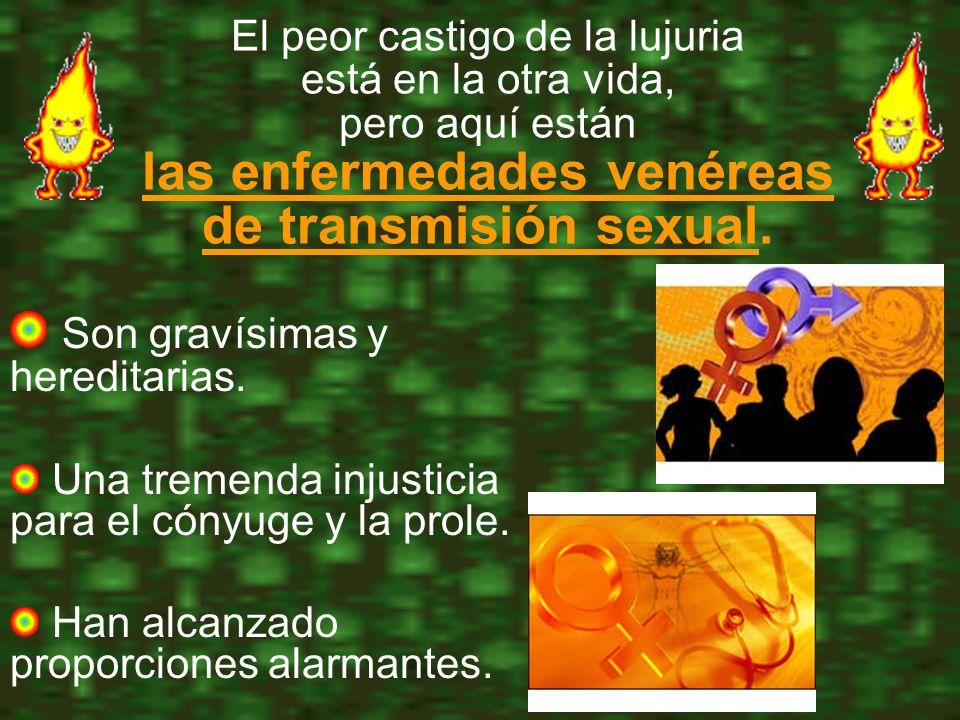 El peor castigo de la lujuria está en la otra vida, pero aquí están las enfermedades venéreas de transmisión sexual.