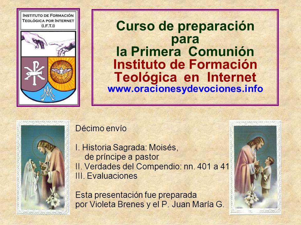 Curso de preparación para la Primera Comunión Instituto de Formación Teológica en Internet www.oracionesydevociones.info Décimo envío I. Historia Sagr