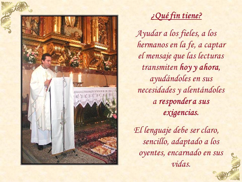 ¿Qué es la homilía? Es una predicación del sacerdote o del diácono que comenta la Palabra de Dios dentro de la Liturgia, a partir, fundamentalmente, d