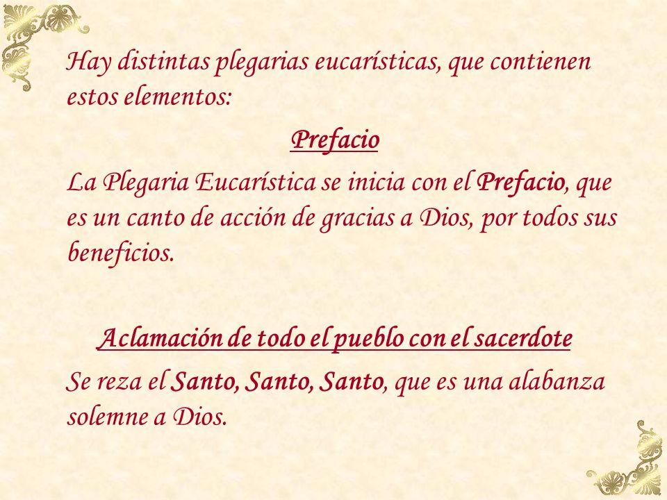 Oración Eucarística La Oración Eucarística es el momento culminante de toda la celebración. Es una plegaria de acción de gracias y santificación El sa