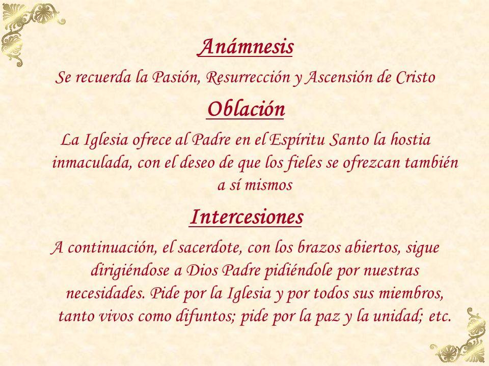 Conmemoración de los vivos El sacerdote puede decir los nombres por quienes tiene intención de orar, o bien junta las manos y ora por ellos unos momen