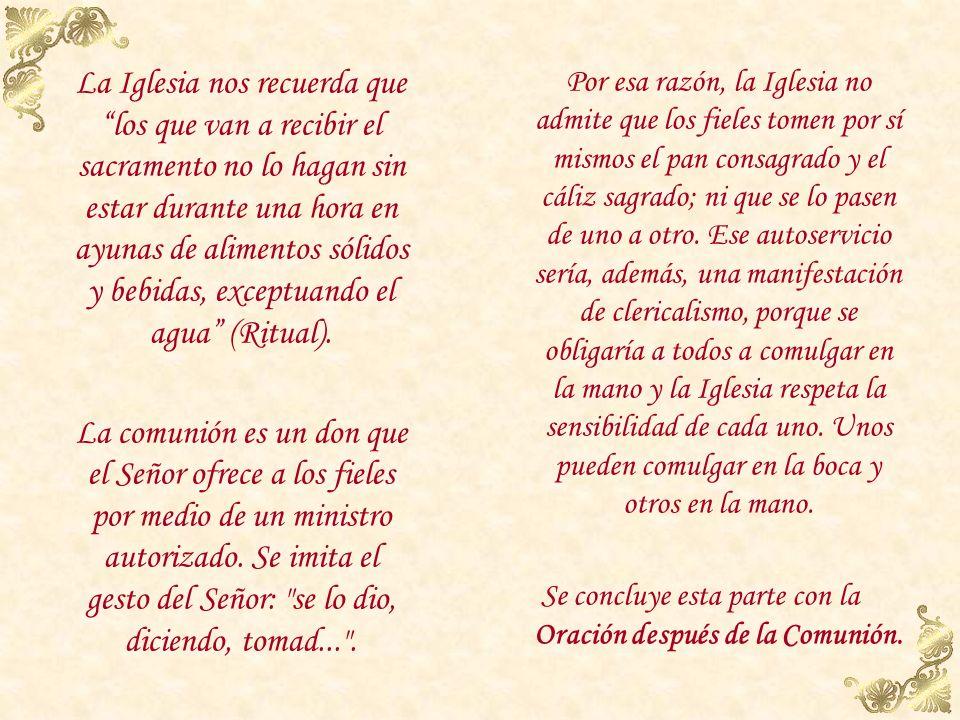La comunión El sacerdote comulga y, a continuación, lo hacen aquellos fieles -es decir, sólo pueden comulgar los fieles bautizados- que se saben con l