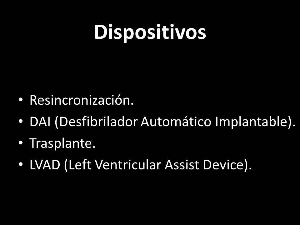 Dispositivos Resincronización. DAI (Desfibrilador Automático Implantable). Trasplante. LVAD (Left Ventricular Assist Device).