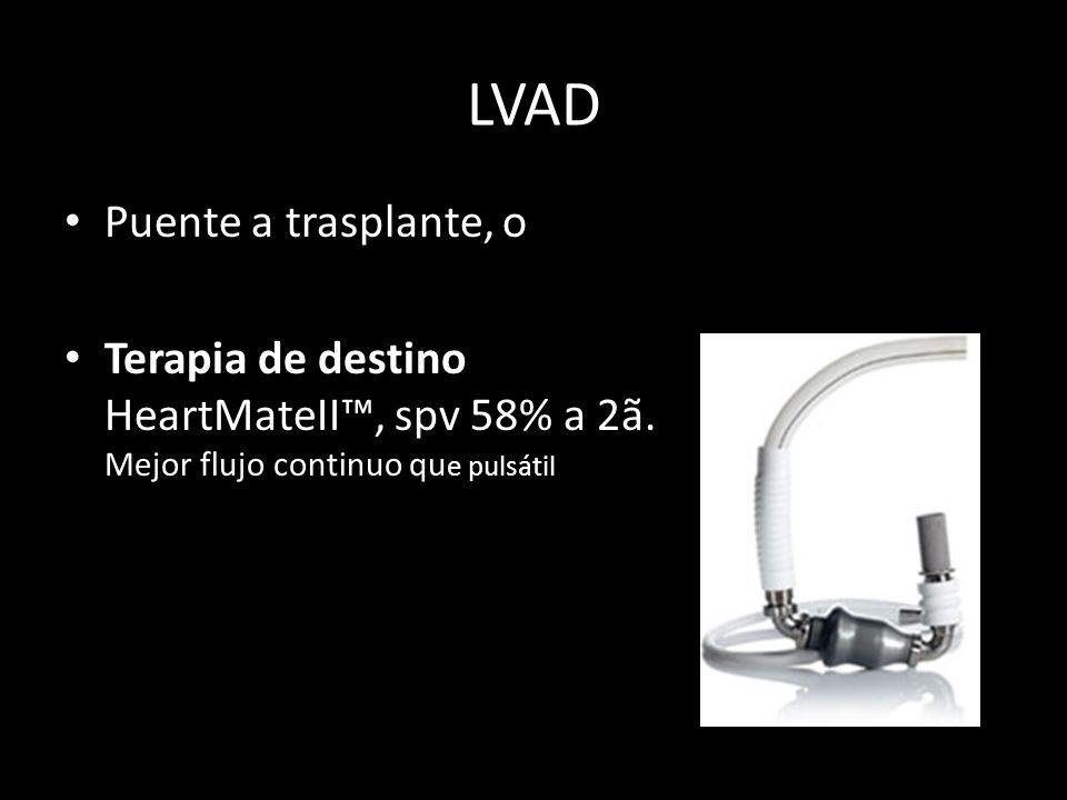 Puente a trasplante, o Terapia de destino HeartMateII, spv 58% a 2ã. Mejor flujo continuo qu e pulsátil LVAD