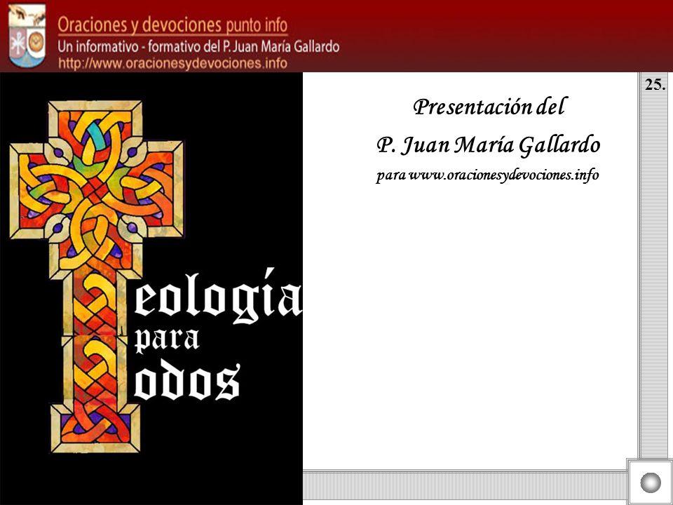 Presentación del P. Juan María Gallardo para www.oracionesydevociones.info 25.