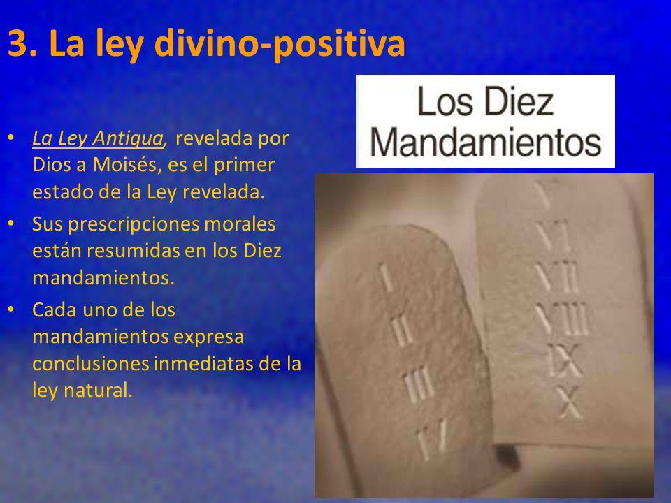 La Ley Antigua, revelada por Dios a Moisés, es el primer estado de la Ley revelada. Sus prescripciones morales están resumidas en los Diez mandamiento