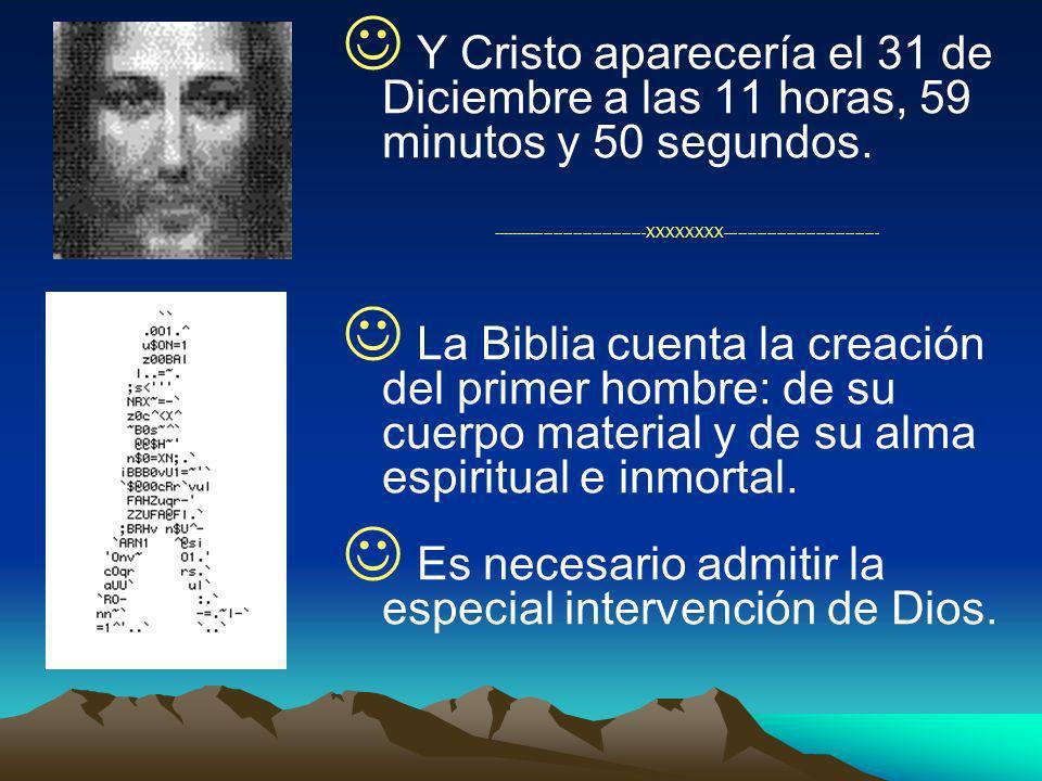 Y Cristo aparecería el 31 de Diciembre a las 11 horas, 59 minutos y 50 segundos. --------------------------------XXXXXXXX-----------------------------