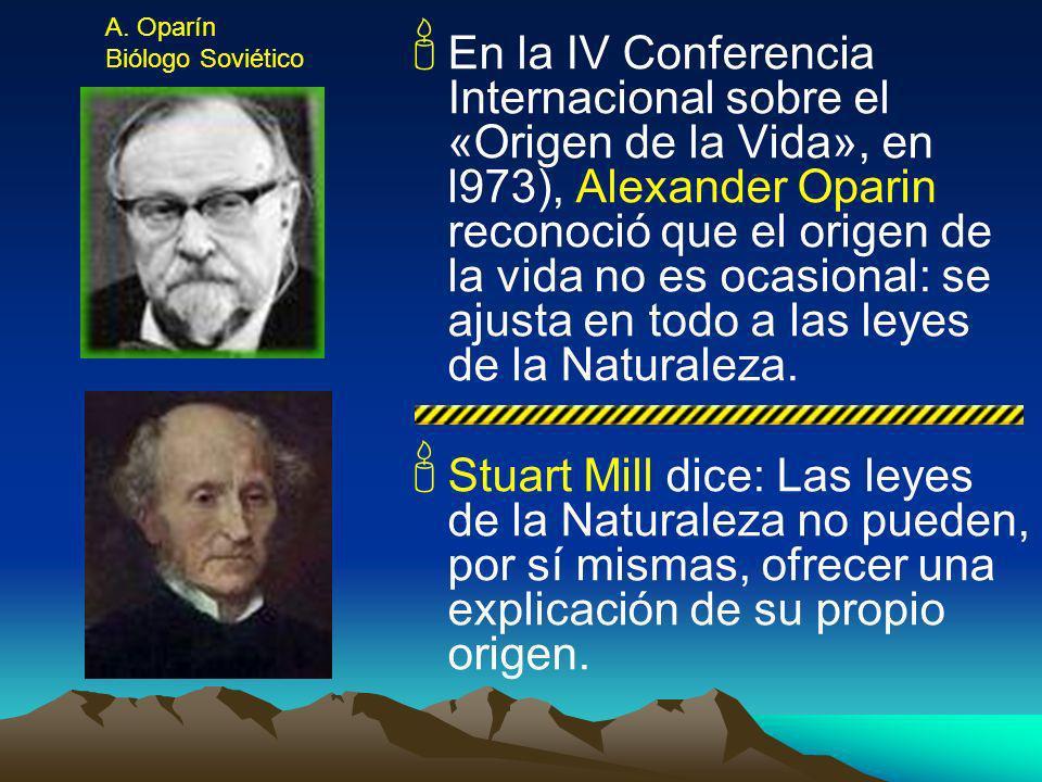En la IV Conferencia Internacional sobre el «Origen de la Vida», en l973), Alexander Oparin reconoció que el origen de la vida no es ocasional: se aju
