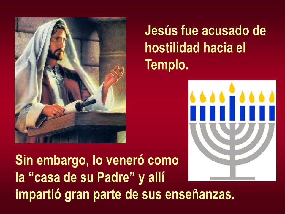 Jesús fue acusado de hostilidad hacia el Templo. Sin embargo, lo veneró como la casa de su Padre y allí impartió gran parte de sus enseñanzas.
