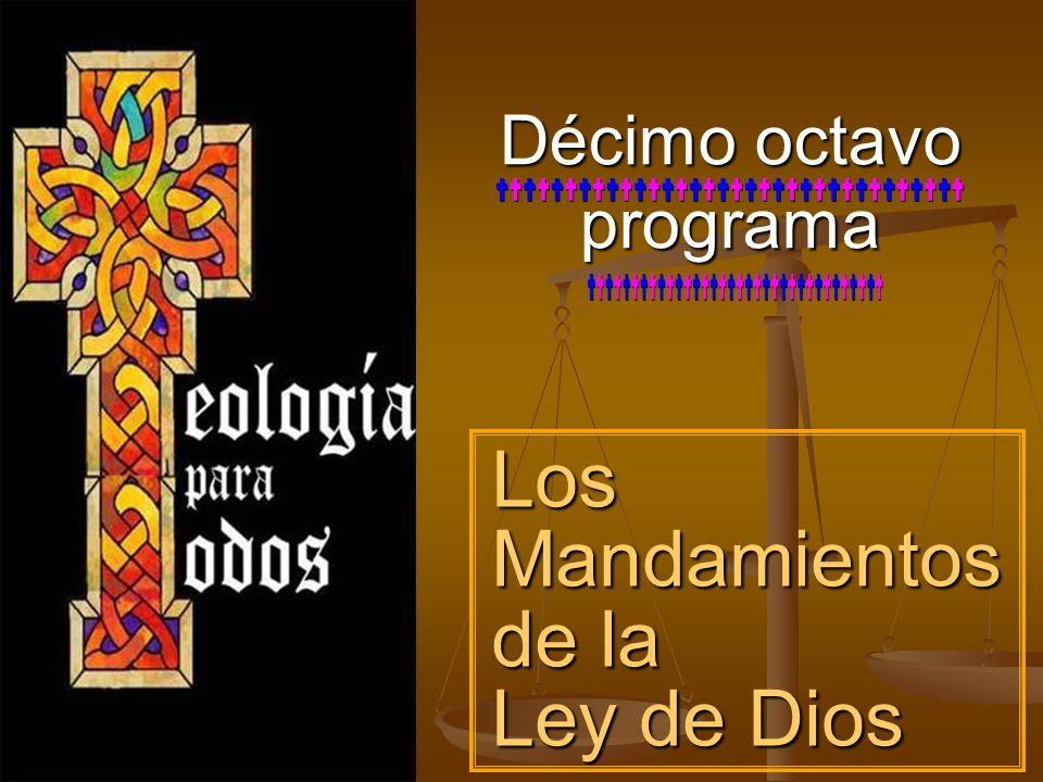 Décimo octavo programa Los Mandamientos de la Ley de Dios
