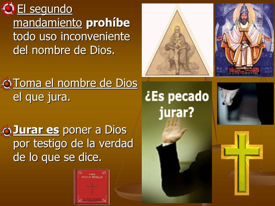El segundo mandamiento prohíbe todo uso inconveniente del nombre de Dios. El segundo mandamiento prohíbe todo uso inconveniente del nombre de Dios. To