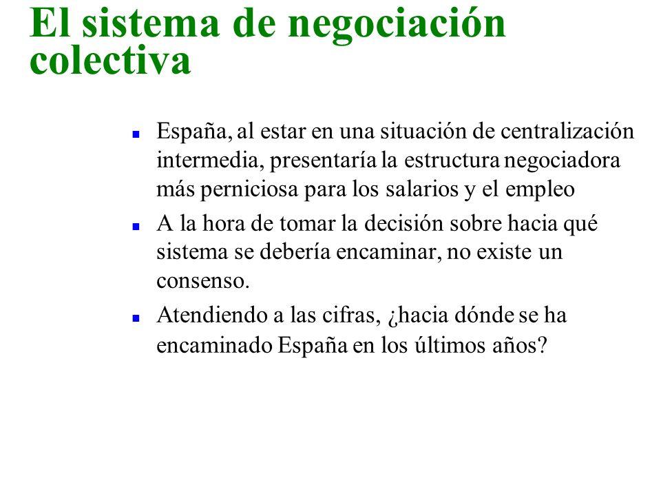 n España, al estar en una situación de centralización intermedia, presentaría la estructura negociadora más perniciosa para los salarios y el empleo n