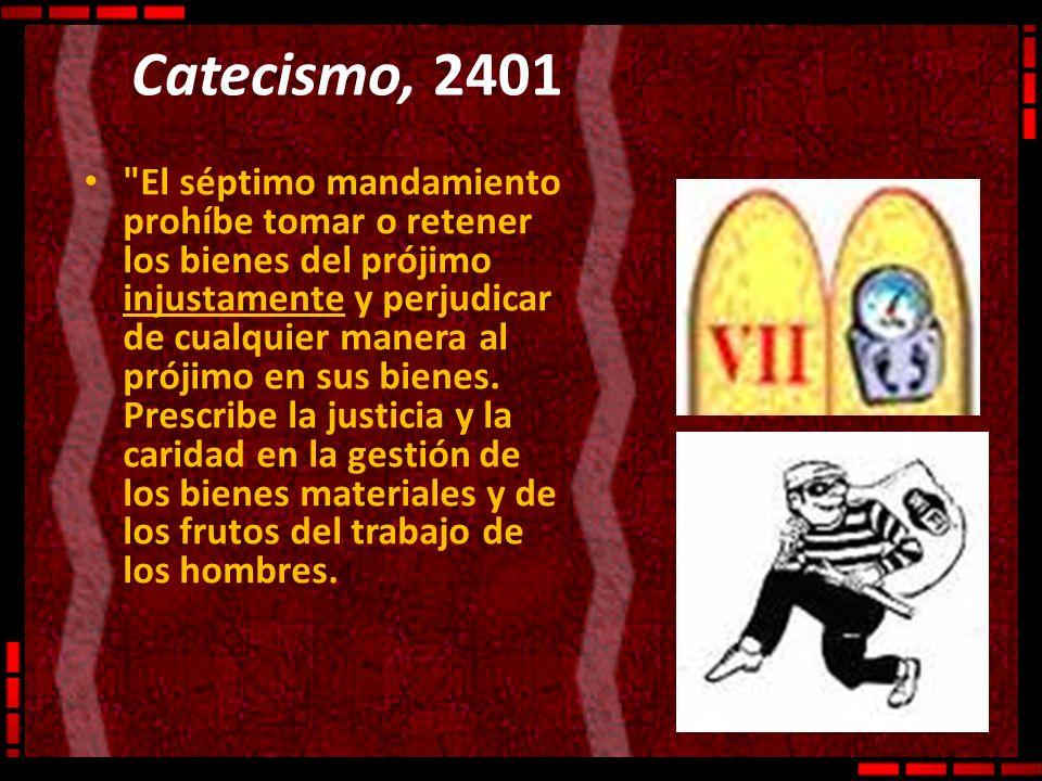 Catecismo, 2401 Con miras al bien común exige el respeto del destino universal de los bienes y del derecho de propiedad privada.