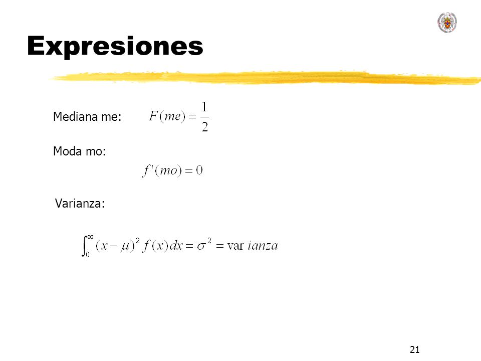21 Expresiones Mediana me: Moda mo: Varianza: