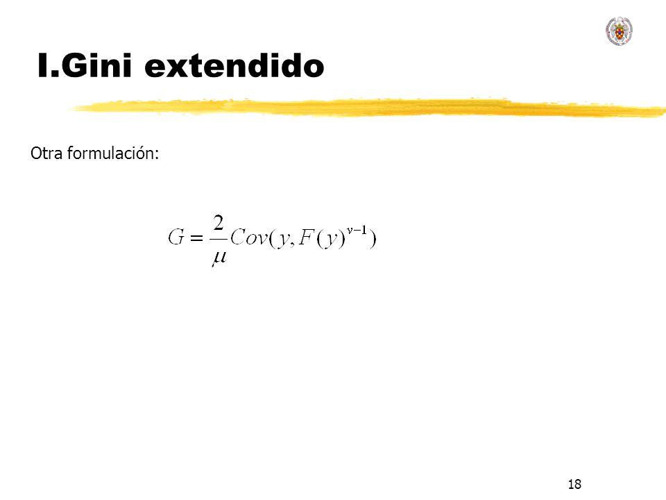 18 I.Gini extendido Otra formulación: