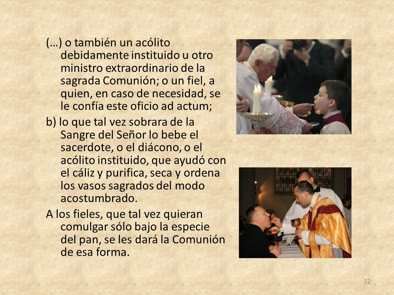 (…) o también un acólito debidamente instituido u otro ministro extraordinario de la sagrada Comunión; o un fiel, a quien, en caso de necesidad, se le