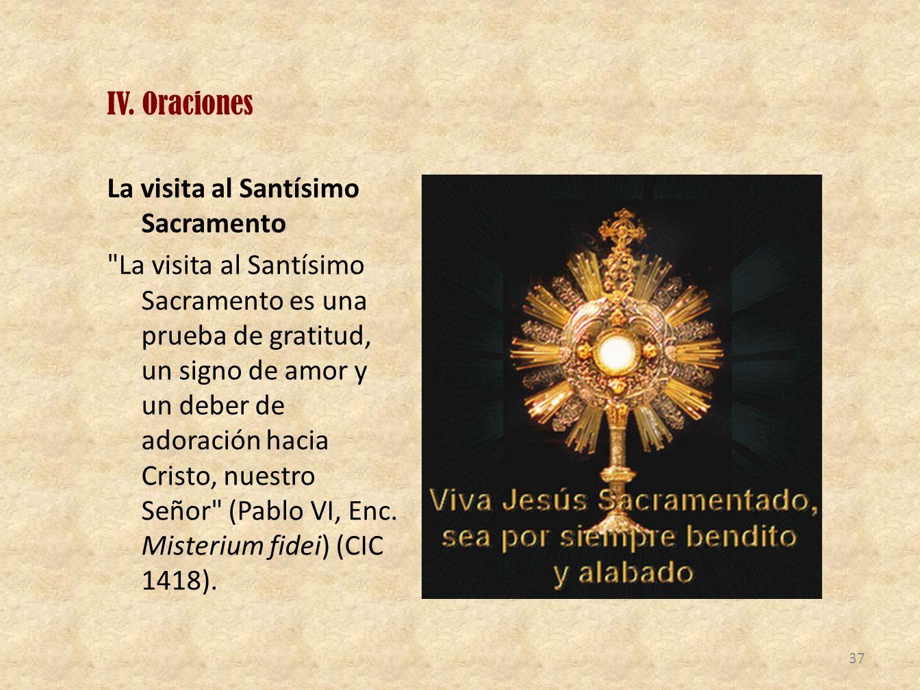 IV. Oraciones La visita al Santísimo Sacramento