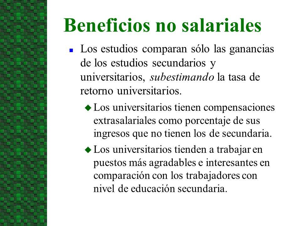 Los estudios comparan sólo las ganancias de los estudios secundarios y universitarios, subestimando la tasa de retorno universitarios. Los universitar