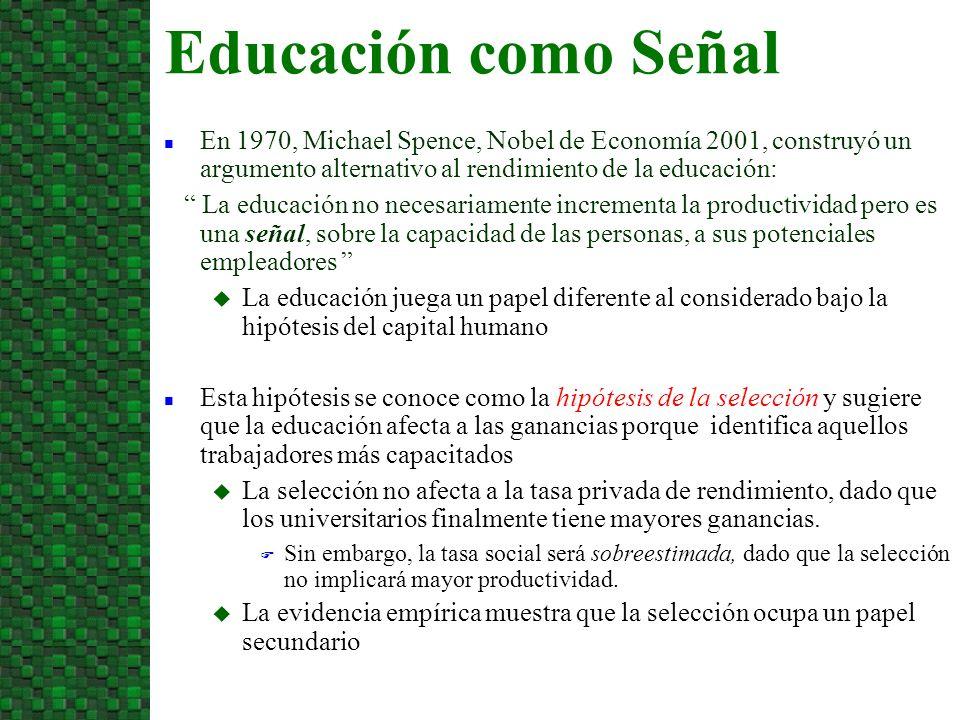 En 1970, Michael Spence, Nobel de Economía 2001, construyó un argumento alternativo al rendimiento de la educación: La educación no necesariamente inc