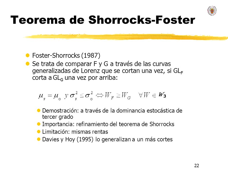22 Teorema de Shorrocks-Foster lFoster-Shorrocks (1987) lSe trata de comparar F y G a través de las curvas generalizadas de Lorenz que se cortan una v