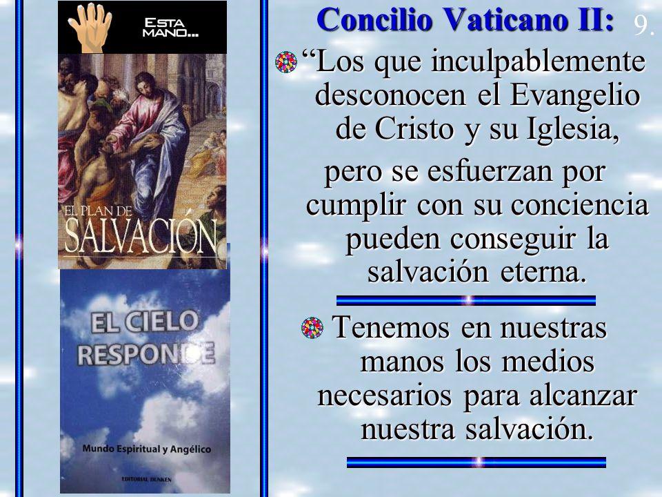 Concilio Vaticano II: Los que inculpablemente desconocen el Evangelio de Cristo y su Iglesia, Los que inculpablemente desconocen el Evangelio de Crist