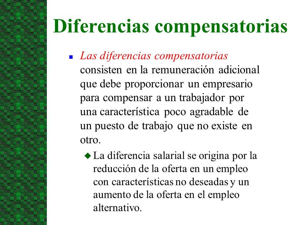 n Las diferencias compensatorias consisten en la remuneración adicional que debe proporcionar un empresario para compensar a un trabajador por una car