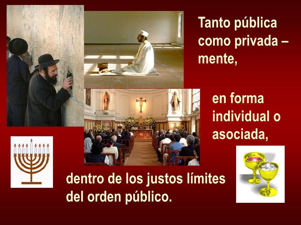 Tanto pública como privada – mente, en forma individual o asociada, dentro de los justos límites del orden público.