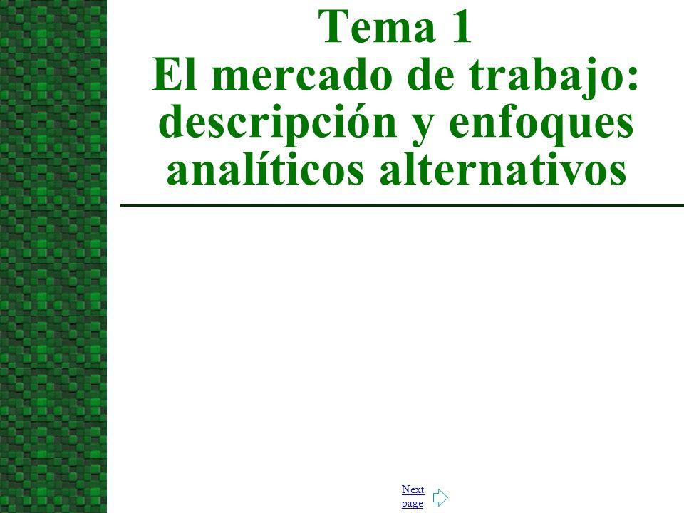 Next page Tema 1 El mercado de trabajo: descripción y enfoques analíticos alternativos