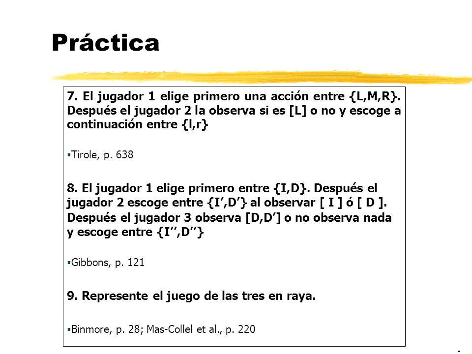 Práctica 7. El jugador 1 elige primero una acción entre {L,M,R}. Después el jugador 2 la observa si es [L] o no y escoge a continuación entre {l,r} Ti