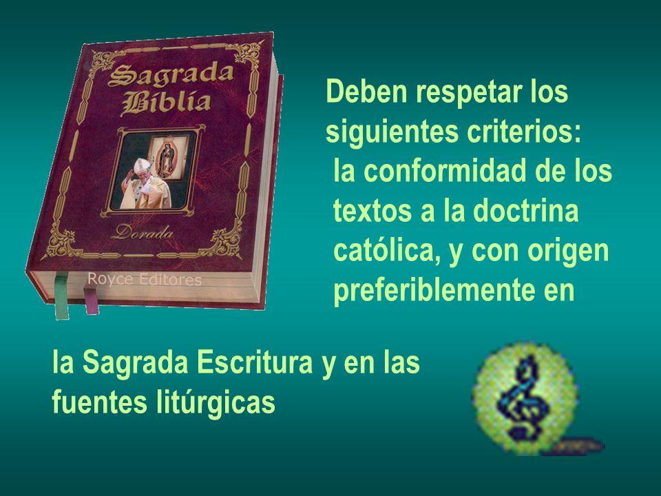 Deben respetar los siguientes criterios: la conformidad de los textos a la doctrina católica, y con origen preferiblemente en la Sagrada Escritura y e