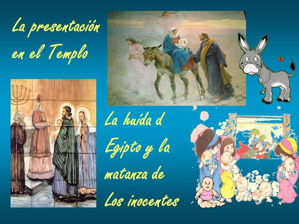La presentación en el Templo La huída d Egipto y la matanza de Los inocentes