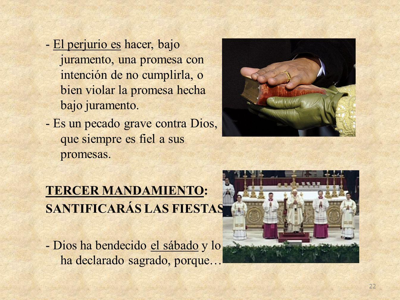 - El perjurio es hacer, bajo juramento, una promesa con intención de no cumplirla, o bien violar la promesa hecha bajo juramento. - Es un pecado grave