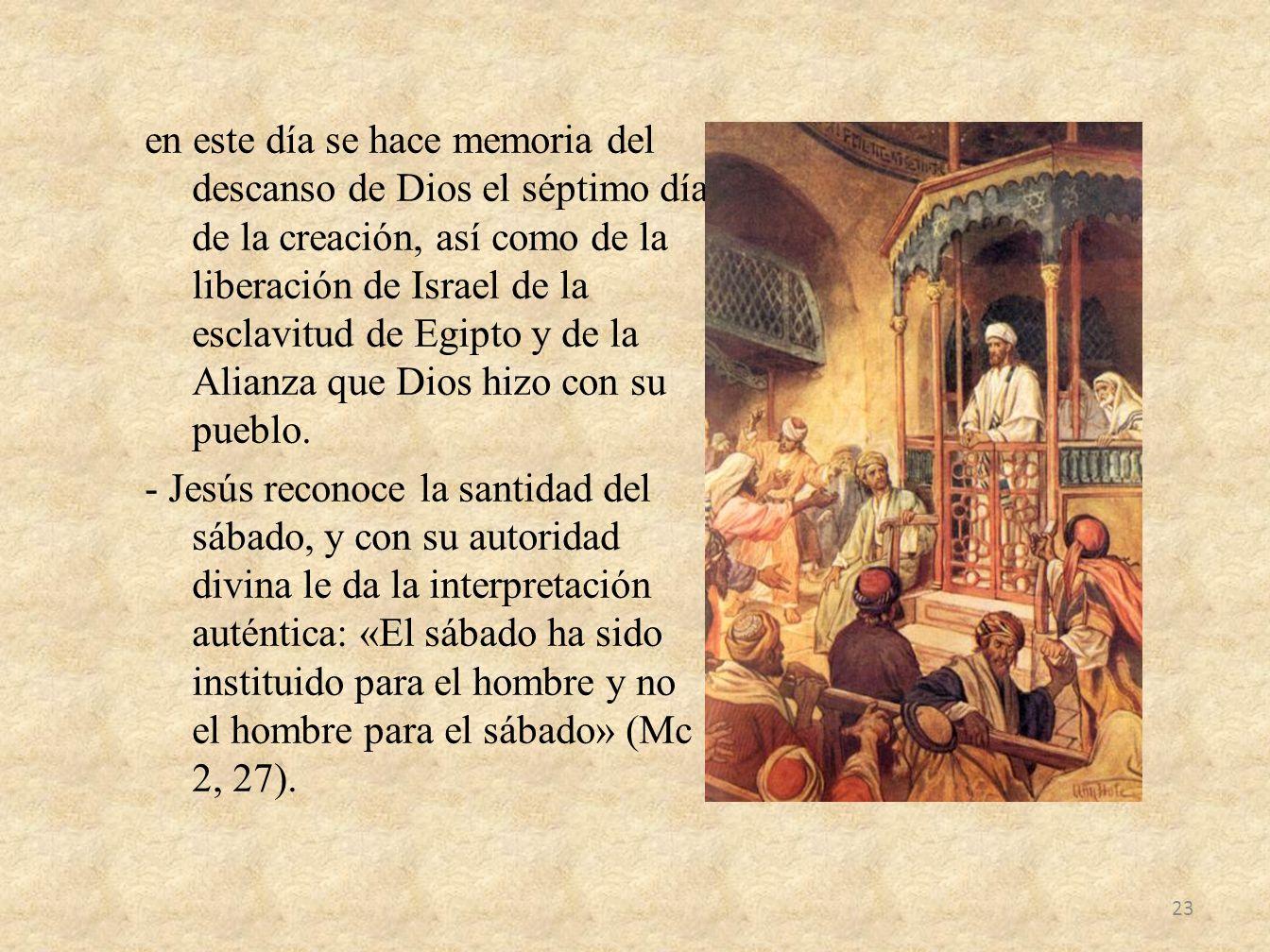 en este día se hace memoria del descanso de Dios el séptimo día de la creación, así como de la liberación de Israel de la esclavitud de Egipto y de la