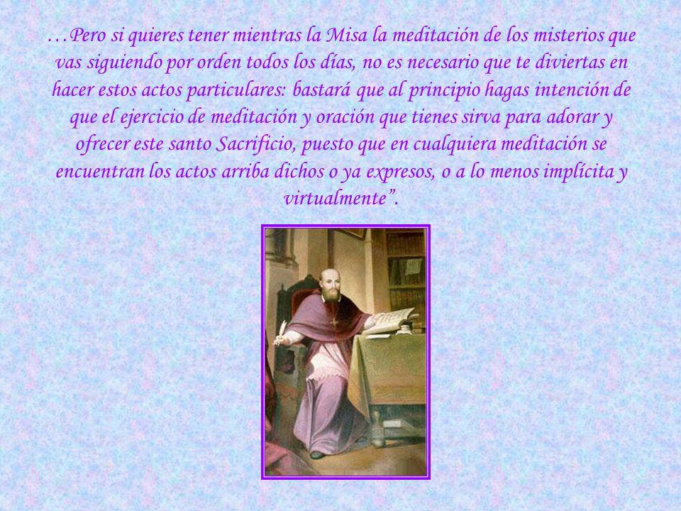 …Desde que el sacerdote suba al altar hasta el Evangelio, considera sencillamente y en general la venida de nuestro Señor al mundo y su vida en él. De