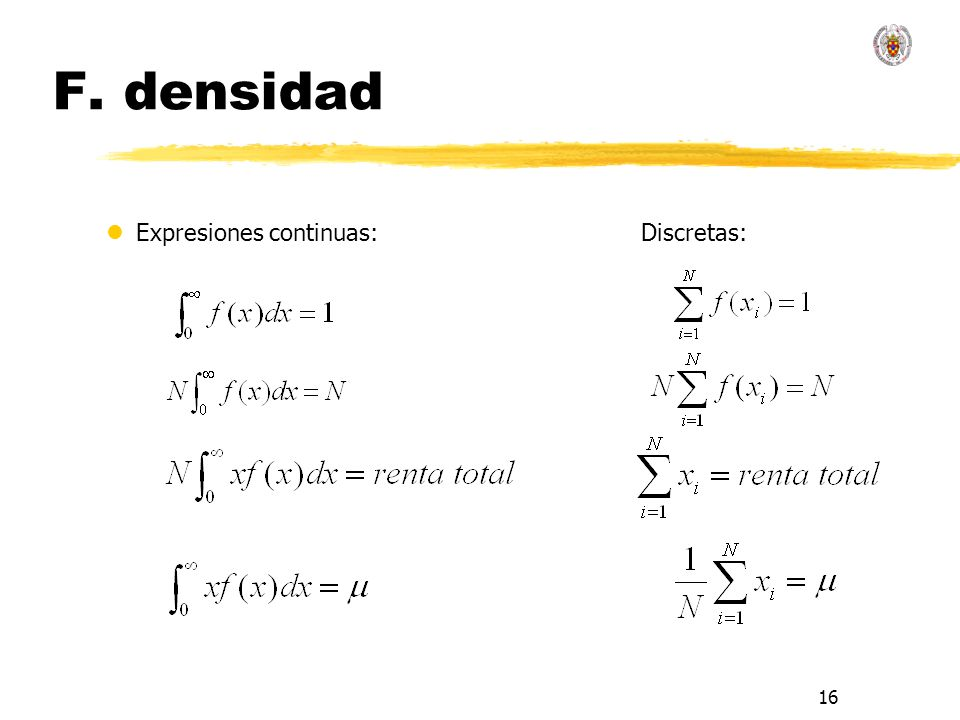 16 F. densidad lExpresiones continuas: Discretas:
