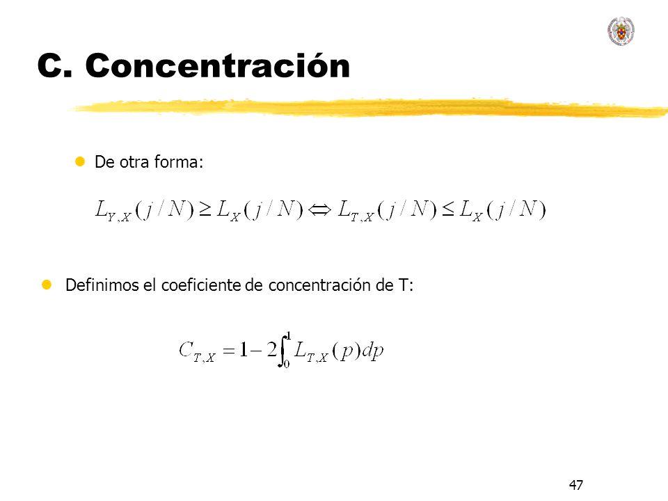 47 C. Concentración lDe otra forma: lDefinimos el coeficiente de concentración de T: