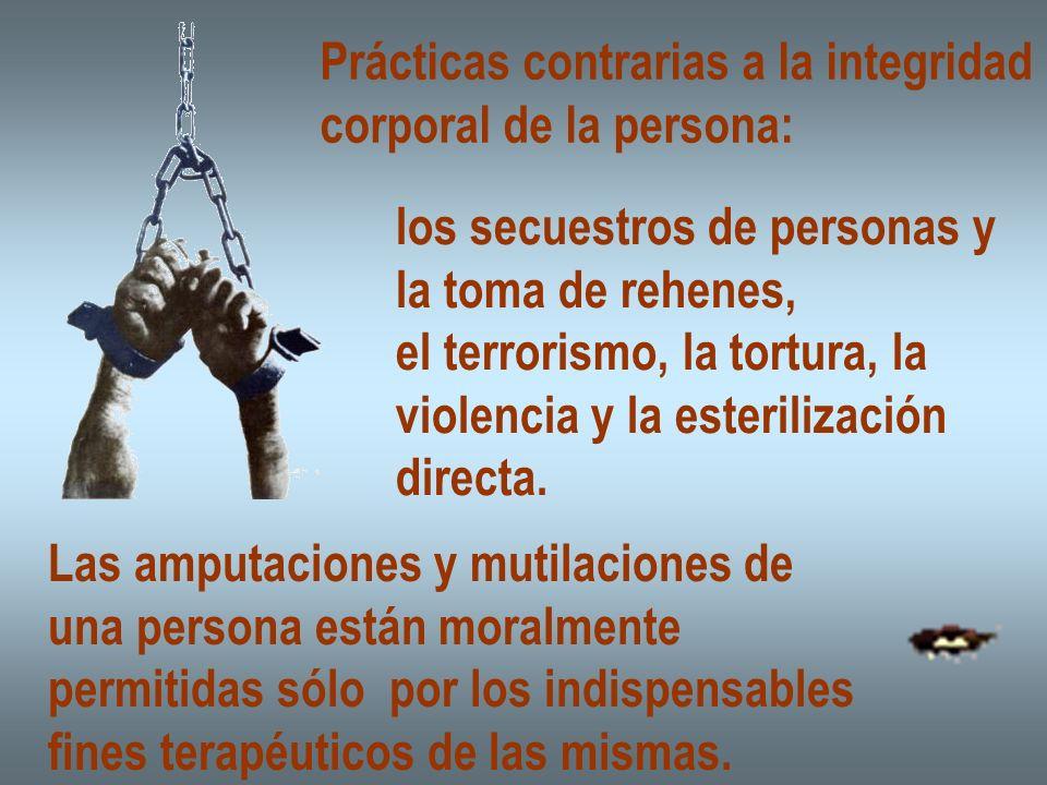 Prácticas contrarias a la integridad corporal de la persona: los secuestros de personas y la toma de rehenes, el terrorismo, la tortura, la violencia