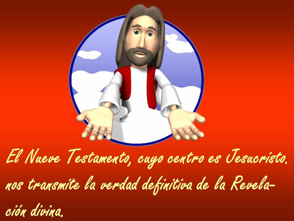 El Nueve Testamento, cuyo centro es Jesucristo.