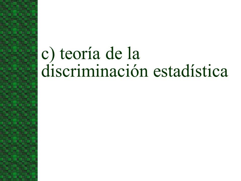 c) teoría de la discriminación estadística