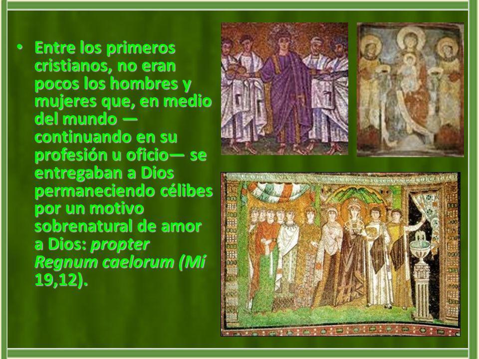 Entre los primeros cristianos, no eran pocos los hombres y mujeres que, en medio del mundo continuando en su profesión u oficio se entregaban a Dios p