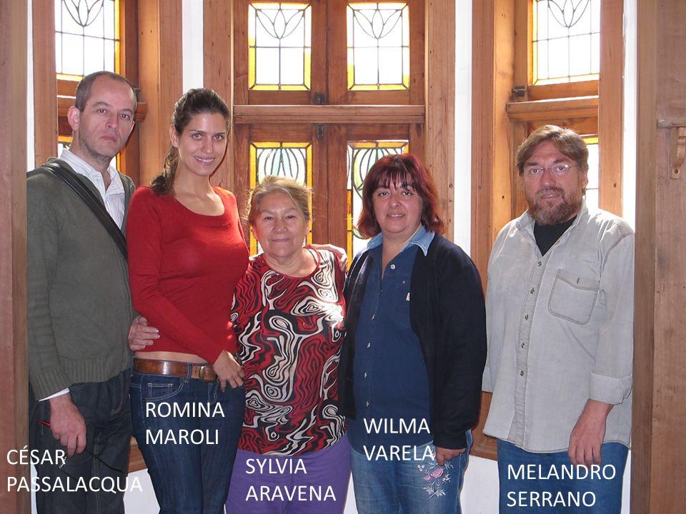 Foto con los integrantes y los nombres CÉSAR PASSALACQUA ROMINA MAROLI SYLVIA ARAVENA WILMA VARELA MELANDRO SERRANO
