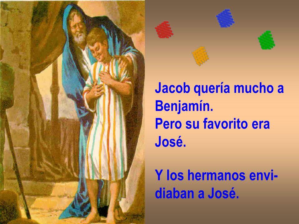 Jacob quería mucho a Benjamín. Pero su favorito era José. Y los hermanos envi- diaban a José.