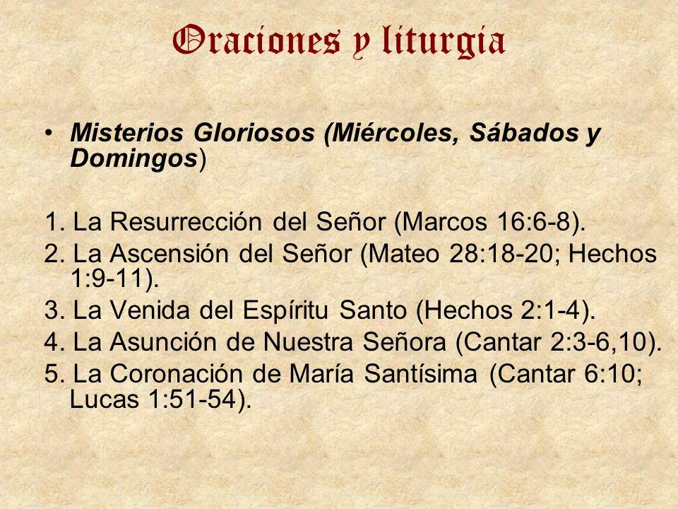 Oraciones y liturgia Misterios Gloriosos (Miércoles, Sábados y Domingos) 1. La Resurrección del Señor (Marcos 16:6-8). 2. La Ascensión del Señor (Mate