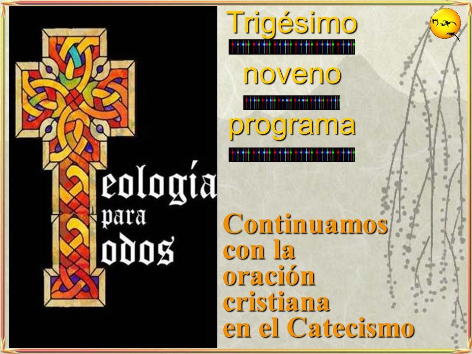 Continuamos con la oración cristiana en el Catecismo Trigésimonovenoprograma