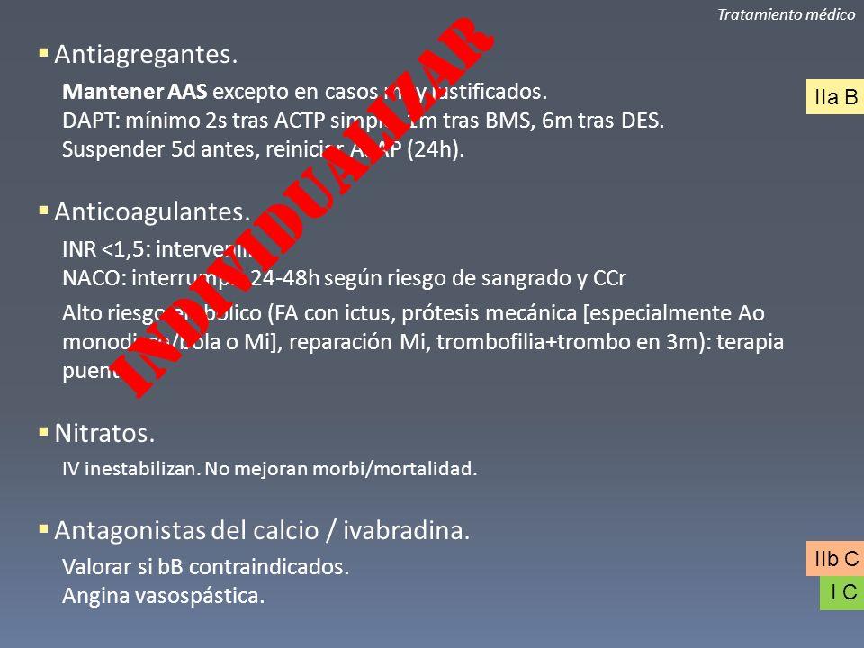 Tratamiento médico Antiagregantes. Mantener AAS excepto en casos muy justificados. DAPT: mínimo 2s tras ACTP simple, 1m tras BMS, 6m tras DES. Suspend