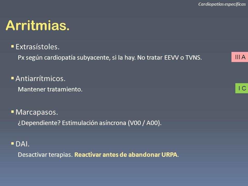 Arritmias. Cardiopatías específicas Extrasístoles. Px según cardiopatía subyacente, si la hay. No tratar EEVV o TVNS. Antiarrítmicos. Mantener tratami