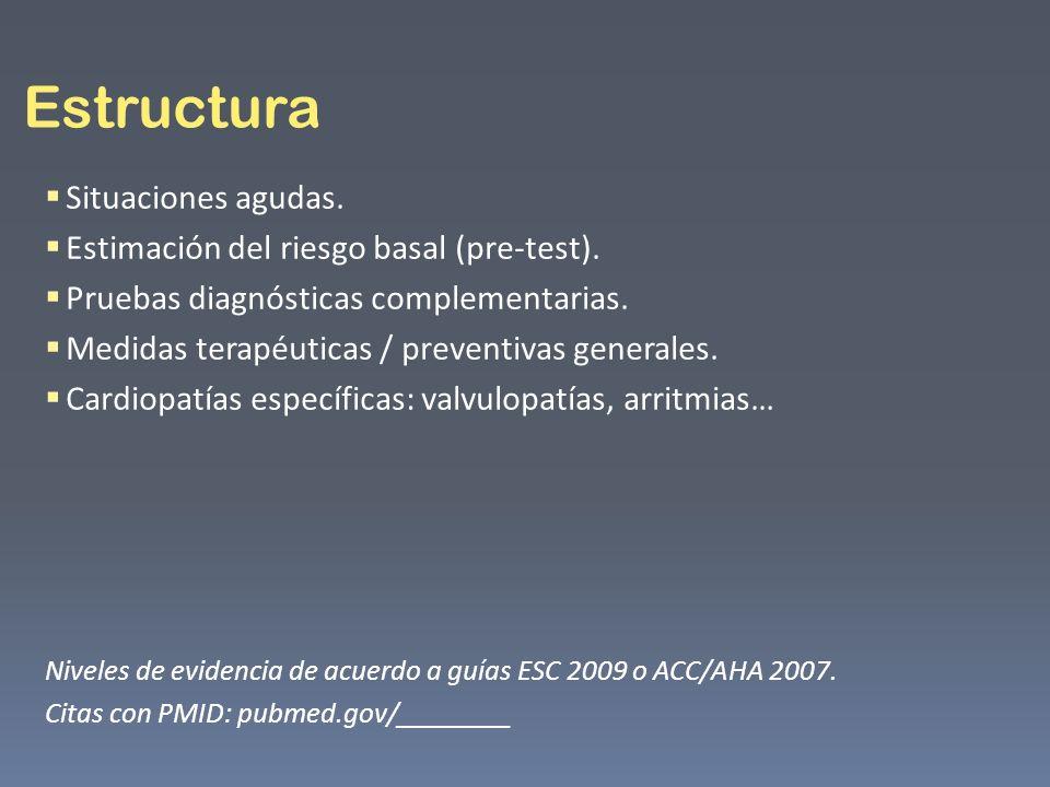 Estructura Situaciones agudas. Estimación del riesgo basal (pre-test). Pruebas diagnósticas complementarias. Medidas terapéuticas / preventivas genera