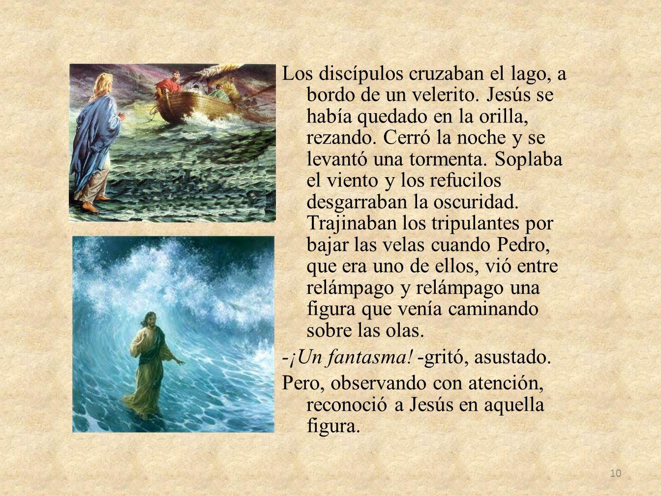 Los discípulos cruzaban el lago, a bordo de un velerito.