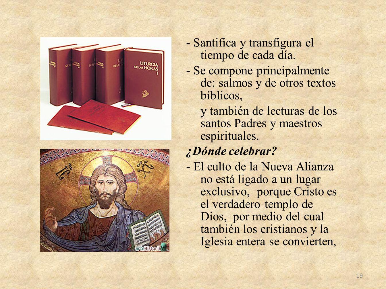 - Santifica y transfigura el tiempo de cada día.